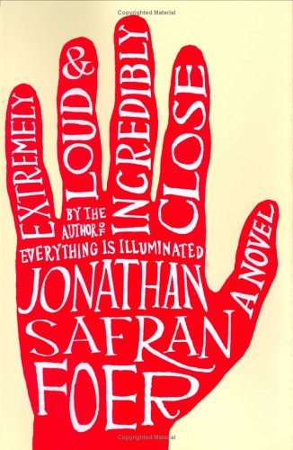 Extremely loud and incredibly close / Jonathan Safran Foer