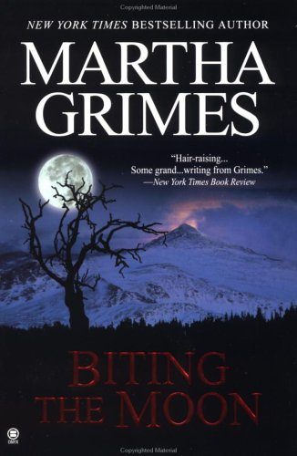Biting the moon / Martha Grimes