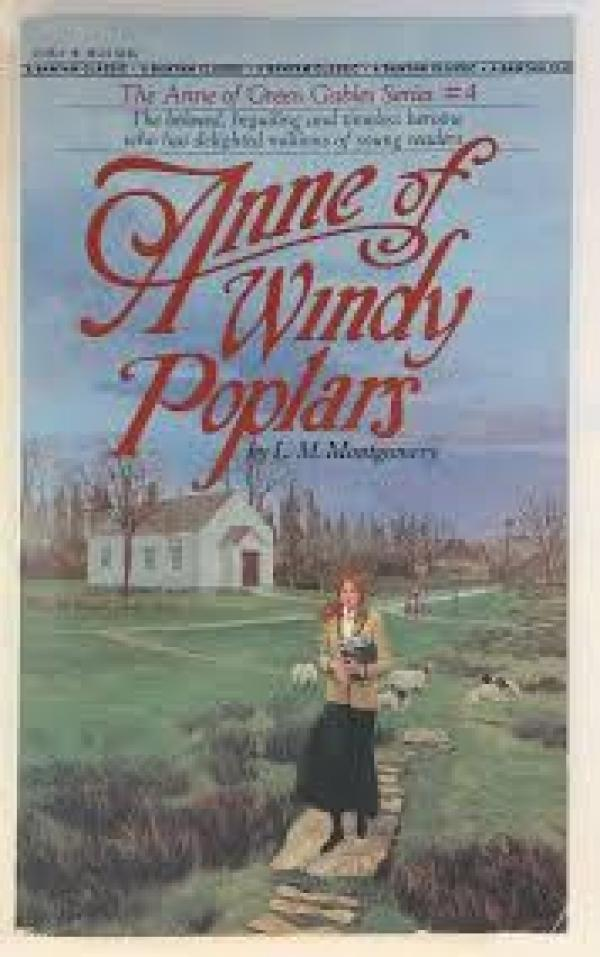 Anne of windy poplars - Lucy Maud Montgomery