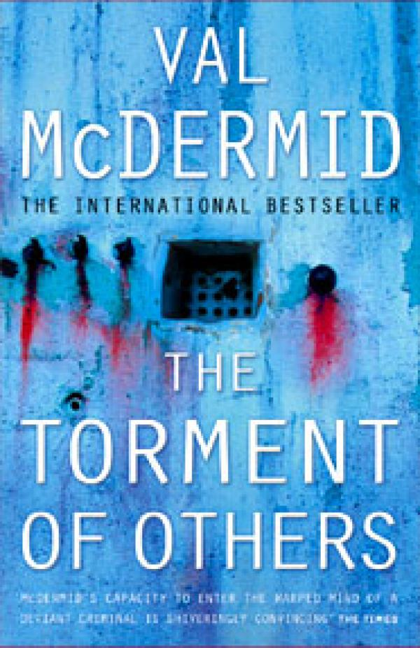 The Torment of Others - Tony Hill & Carol Jordan #4 - Val McDermid
