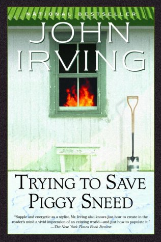 Trying to save piggy sneed - John Irving