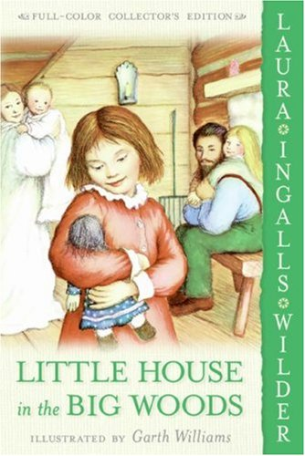 Little house in the big woods / Laura Ingalls Wilder