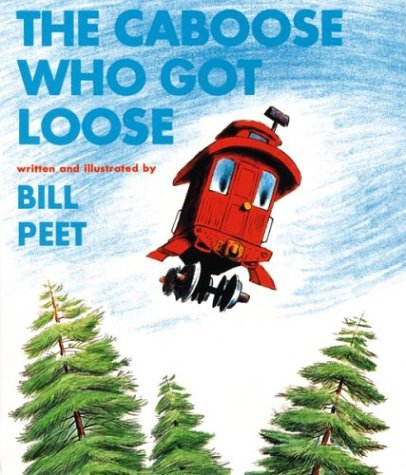The caboose who got loose - Bill Peet