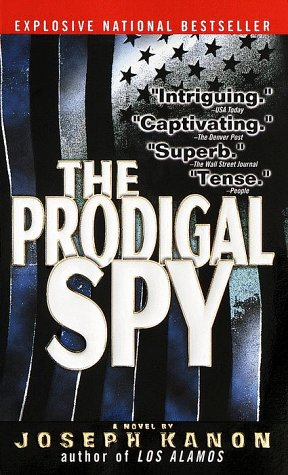 The prodigal spy / Joseph Kanon
