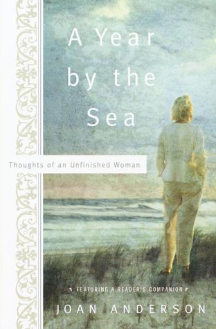 A year by the sea: thoughts of an unfinished woman / Joan Anderson