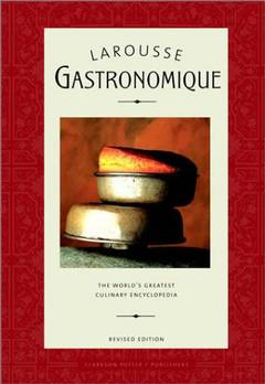 Larrousse gastronomique / Cookery Encyclopedia