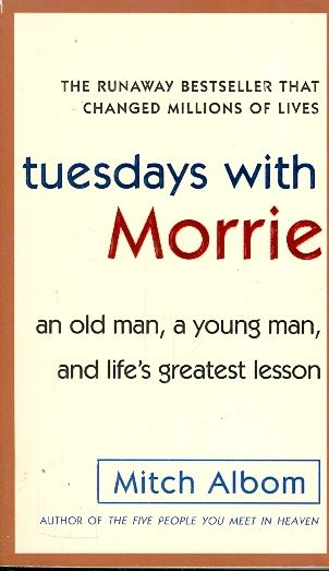 Tuesdays with morrie / Mitch Albom