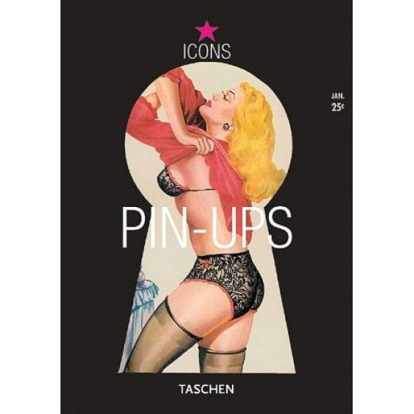 Pin Ups  -  icons    - TASCHEN Icons Series # - Gilles Néret
