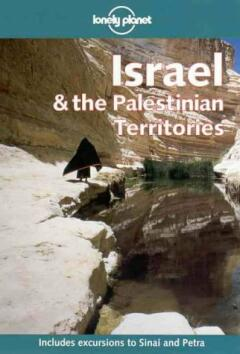 Israel & the palestinian territories. / Includes Excursions To Sinai And Petra