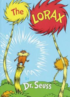 The lorax / Dr. Seuss