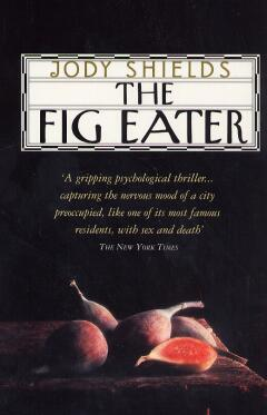 The fig eater / Jody Shields