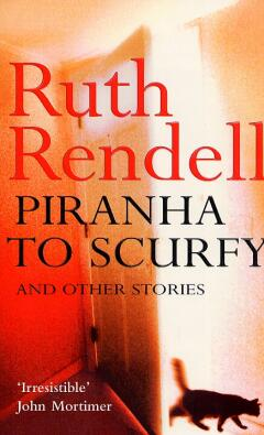 Piranha to scurfy and other stories / Ruth Rendell