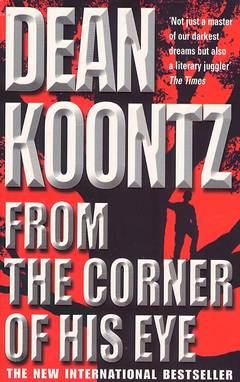 From the corner of his eye / Dean Koontz