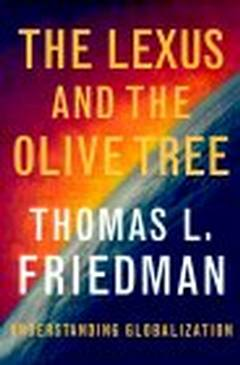The lexus and the olive tree / Thomas L. Friedman