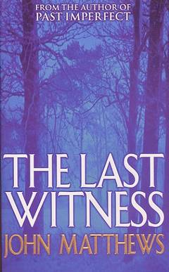The last witness / John Matthews
