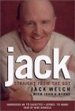 Jack: straight from the gut - Jack Welch, John A. Byrne