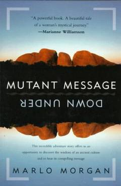 Mutant message down under / Marlo Morgan