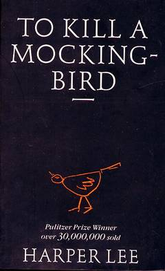 To kill a mocking - Bird / Harper Lee