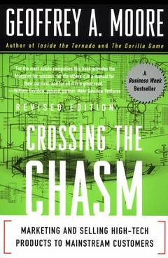 Crossing the chasm / Geoffrey A. Moore, Regis Mckenna