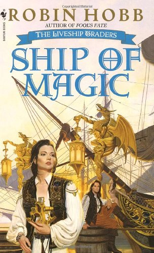 Ship of magic (the liveship traders, book 1) - Robin Hobb