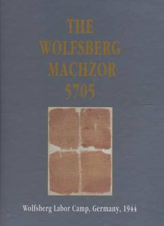 The wolsberg machzor 5705 (1944) / Bella Gutterman And Naomi Morgenstern