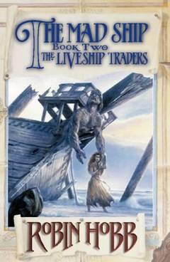 Mad ship (the liveship traders, book 2) - Robin Hobb
