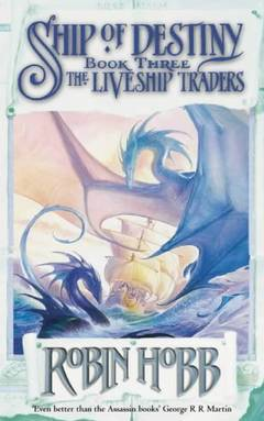 Ship of destiny (the liveship traders, book 3) / Robin Hobb