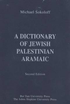 A dictionary of jewish palestinian aramaic - second edition / Michael Sokoloff
