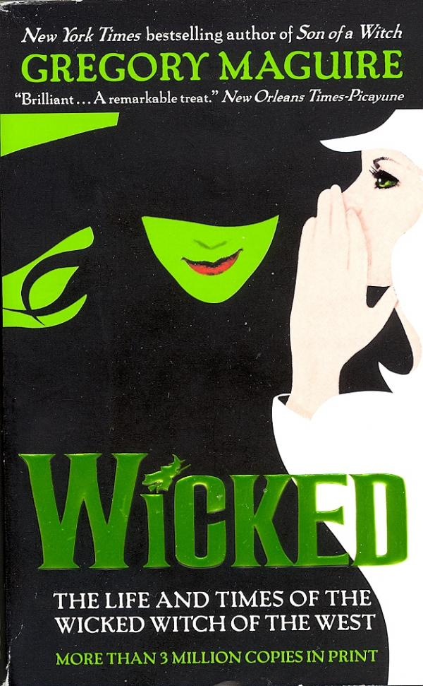 Wicked - The Life and Times of the Wicked Witch of the West - Gregory Maguire