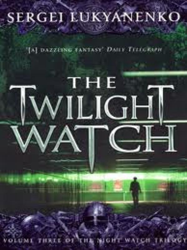 The twilight watch - Sergei Lukyanenko