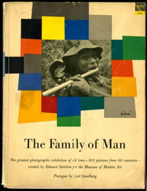 The family of man - -the greatest photographic exhibition of all time (503 pictures from 68 countries)  - created by edward steichen