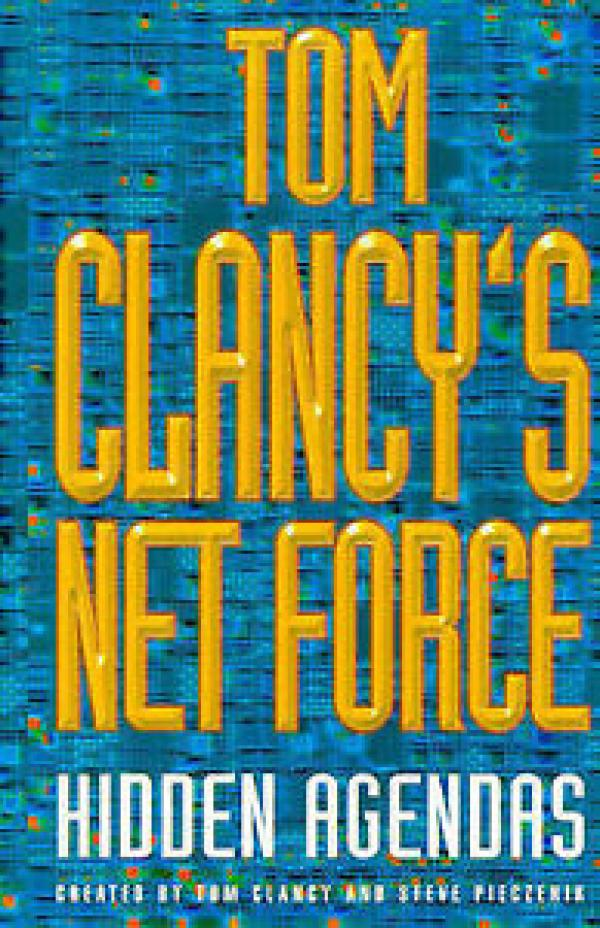 Tom Clancy's Net Force: Hidden Agendas - Tom Clancy's Net Force #2 - Tom Clancy