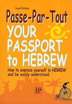 Your passport to hebrew - Passe / ישראל פלחן