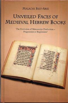 Unveiled faces of medival hebrew books / Malachi Beit-arie