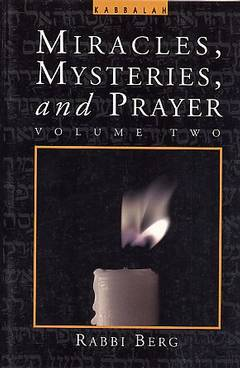 Miracles, mysteries and prayer - Volume Two / הרב ברג
