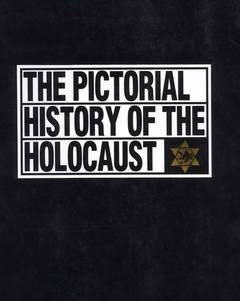 The pictorial history of the holocaust / Shmuel Spector And Geoffrey Wigoder