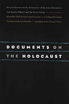 Documents on the holocaust: selected sources on the destruction of the jews of germany and austria / Shmuel Spector And Geoffrey Wigoder