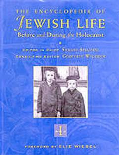 Encyclopedia of jewish life - Before and During the Holocaust / Shmuel Spector And Geoffrey Wigoder