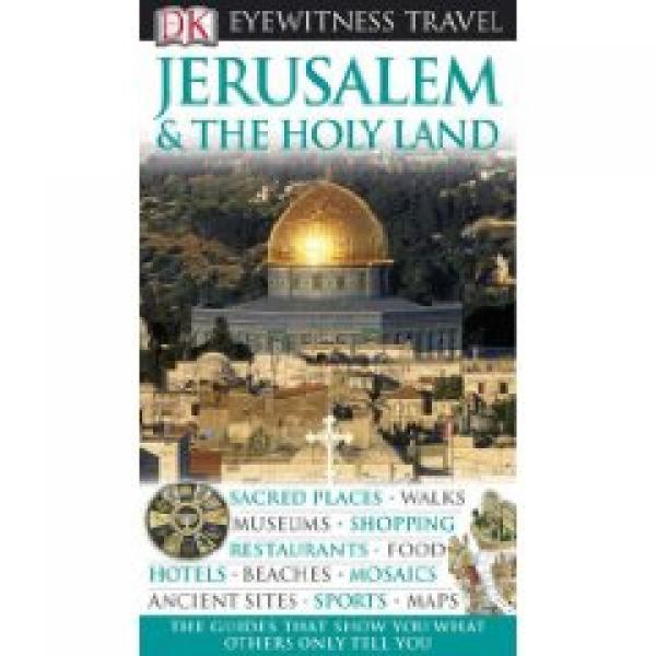 Jerusalem and the Holy Land - Eyewitness Travel Guide / Eyewitness