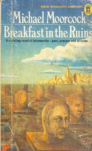 Breakfast in the Ruins - Michael Moorcock