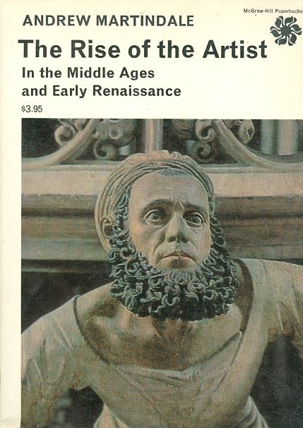 the rise of the artist middle ages and early renai - andrew martindale