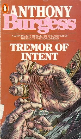 the tremor of intent - Anthony Burgess