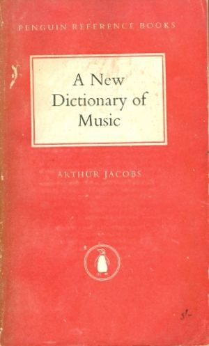 A new dictionary of music / Arthur Jacobs