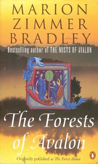 the forests of avalon  the forest house - marion zimmer bradley