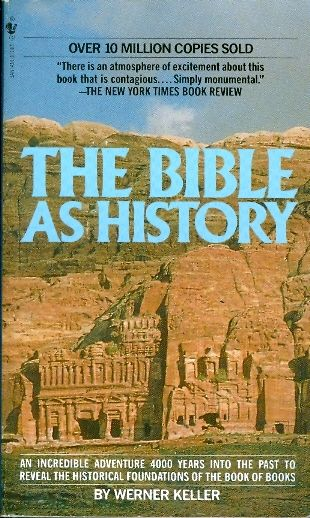 The bible as history - ARCHAEOLOGY CONFIRMS THE B  OOK OF BOOKS / Werner Keller