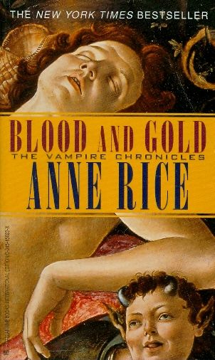 Blood and gold / Anne Rice
