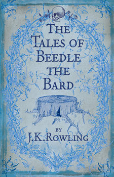 The tales of beedle the bard - J K