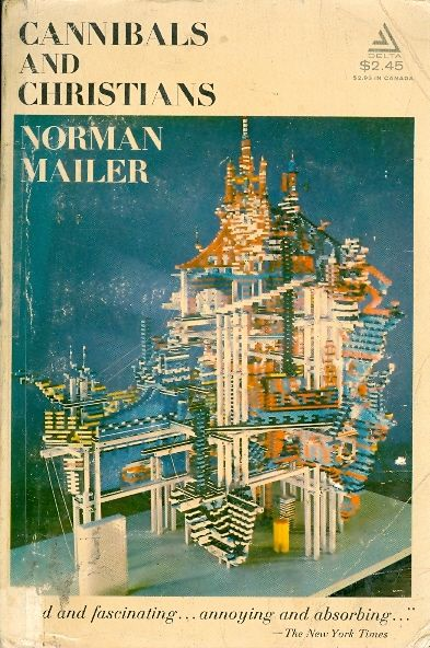 Cannibals and christians - Norman Mailer