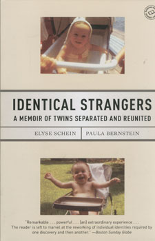 Identical strangers:a memoir of twins seperated an - Elyse Schein