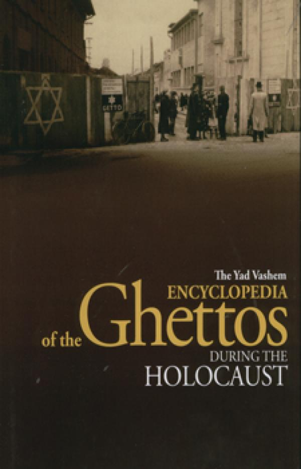 ENCYCLOPEDIA of the Ghettos 1+2 - DURING THE HOLOCAUST - כללי